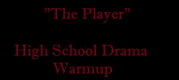 """Drama Warm-up """"The Player"""". Analyzing character and other"""