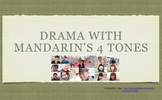 Drama With Mandarin's Four Tones (Chinese)