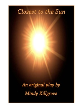 Drama in the Classroom: Closest to the Sun, an original play and study unit