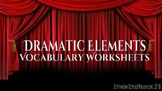 Dramatic Elements: Vocabulary Worksheets