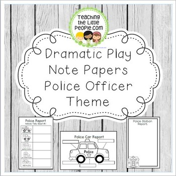 Dramatic Play Forms for Writing - Police Officer Theme
