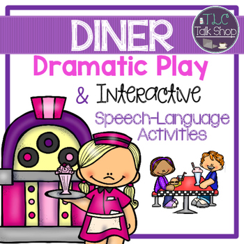 Dramatic Play & Thematic Unit: Diner