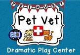 Dramatic Play - Pet Vet Clinic