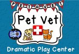 Dramatic Play - Pet Vet Clinic