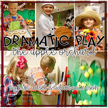 Dramatic Play - The Apple Orchard by Kim Adsit and Adam Peterson