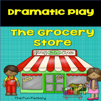 Dramatic Play  The Grocery Store