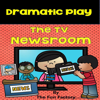 Dramatic Play ~ The TV Newsroom