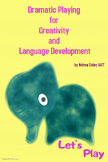 Dramatic Playing for Creativity and Language Development