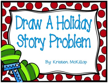 Draw A Christmas (and other holidays too!) Story Problem
