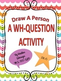 Draw A Person: A WH-Question Activity