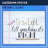 Draw Light - Art Classroom Poster