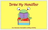 Draw My Monster Halloween Descriptive Writing Activity