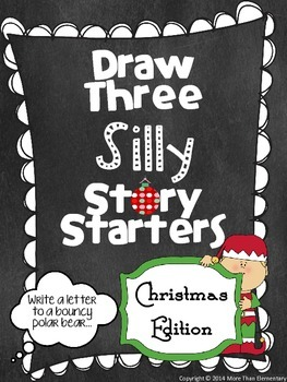 Draw Three Silly Story Starters- Christmas Edition- Creative Writing Activity