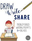 Draw, Write, and Share: Problem Based Journal Prompts for
