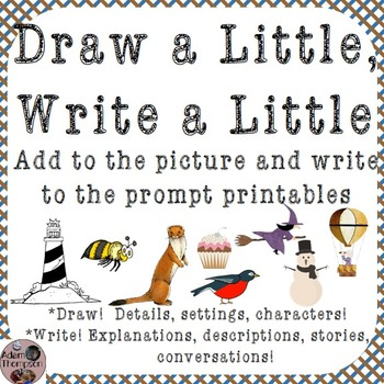 Draw a Little, Write a Little: Add to the Picture and Writ