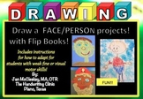 Fine Motor: Draw a face, Draw a boy girl person!  Flip books and projects!