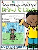 Draw and Label Pictures: Beginning Writers
