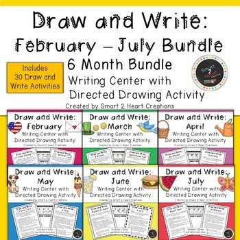 Draw and Write February to July BUNDLE (Writing Center)