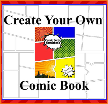 Draw your Own Comics - Create a Comic Book with 20 Comic Strip Layouts