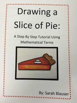 Drawing A Slice of Pie: A Step By Step Tutorial Using Mathematical Terms