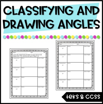 Drawing Angles Practice (and Classifying Angles) TEKS 4.6C & 4.7D