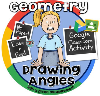 Drawing Angles to a Given Degree using a Protractor~ Google Classroom