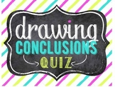 Drawing Conclusions Quiz