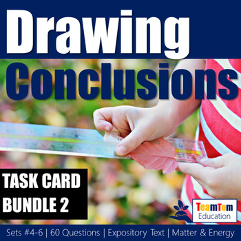 Drawing Conclusions Task Cards Bundle: Matter and Energy