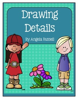 Drawing Details ~ Common Core Activity For First Graders