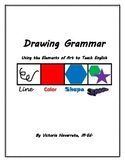 ESL Grammar - Drawing Grammar: Using the Elements of Art t