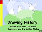 Drawing History: Native Americans, European Explorers, and the United States