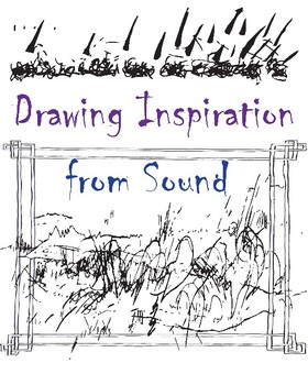 Drawing Inspiration from Sound: A Poetry+Speech+Music+Art Lesson