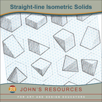 Middle or Senior School activity - Drawing Freehand Isometric Solids w/o Curves