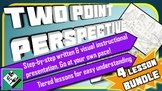 Middle School Art Lesson: Drawing in 2 Point Perspective (BUNDLE 1-4)