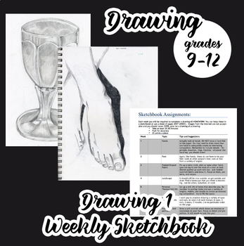 Drawing - Weekly Sketchbook Assignments, Semester long