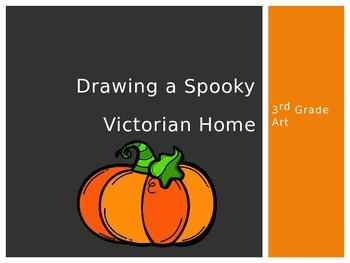 Drawing a Spooky Victorian Home PowerPoint and Activity