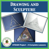 STEAM Art Project - Drawing and Sculpture  - Three Lessons