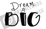 Dream BIG SVG & PNG files