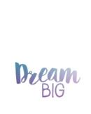Dream Big 8 x 10 Print