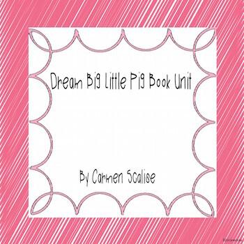 Dream Big Little Pig! Book Unit