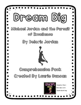Dream Big by Deloris Jordan: Comprehension Pack