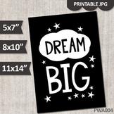 Dream Big printable wall art poster (black and white design)