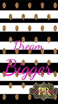 Dream Bigger Phone Wallpaper
