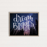 Dream Bigger motivational quote, inspirational poster, wal