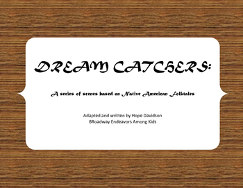 Dream Catchers: A series of scenes based on Native American Folktales