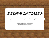 Dream Catchers: A series of scenes based on Native America