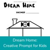 Dream Home Positive Filler or Stress Break