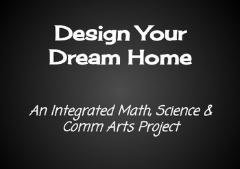 Dream House - An Integrated Math, Science and Comm Arts Project