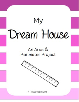 Dream House Perimeter and Area Project