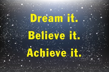 Dream It Believe It Achieve It classroom poster